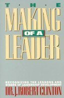 The making of a leader 2nd Ed. Prof. J Robert Clinton